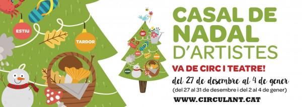 Casal d'Artistes Nadal '18 · Va de Circ i Teatre!