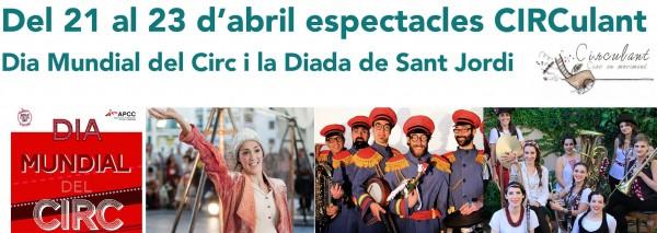 Cap de setmana ple d'espectacles per celebrar el dia Mundial del Circ i Sant Jordi